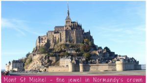 Mont St Michel - the jewel in Normandy's crown